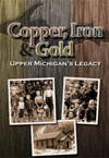 Copper, Iron & Gold DVD